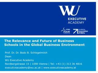 The Relevance and Future of Business Schools in the Global Business Environment