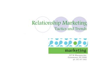Relationship Marketing Tactics and Trends