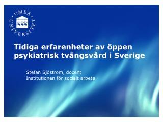 Tidiga erfarenheter av �ppen psykiatrisk tv�ngsv�rd i Sverige