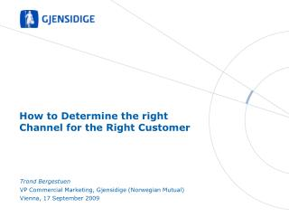 How to Determine the right Channel for the Right Customer