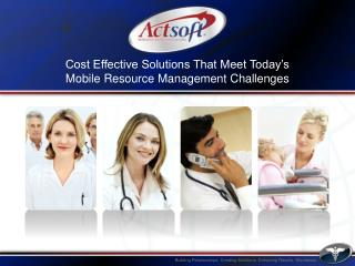 Cost Effective Solutions That Meet Today's Mobile Resource Management Challenges