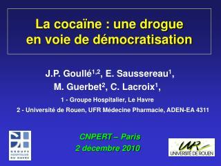 La cocaïne : une drogue  en voie de démocratisation