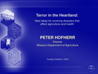 Terror in the Heartland:  New ideas for covering disasters that affect agriculture and health