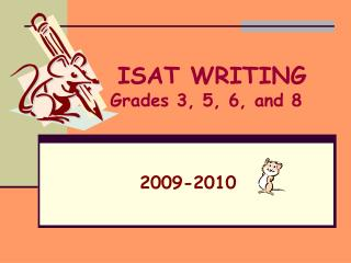 ISAT WRITING Grades 3, 5, 6, and 8