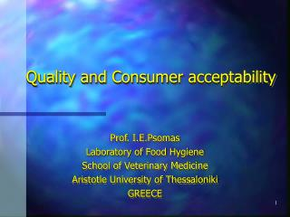 Quality and Consumer acceptability