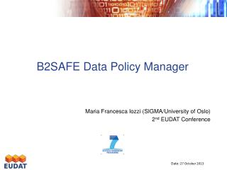 B2SAFE Data Policy Manager