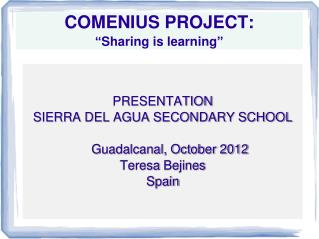 """COMENIUS PROJECT:  """" Sharing is learning """""""