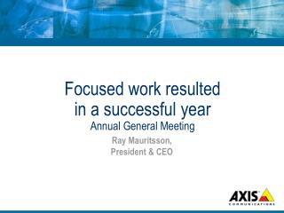 Focused work resulted  in a successful year Annual General Meeting
