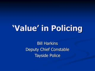 �Value� in Policing