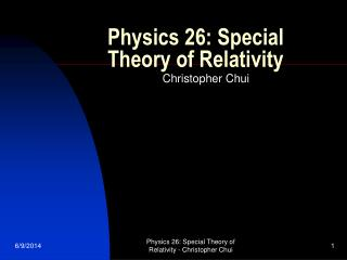Physics 26: Special Theory of Relativity