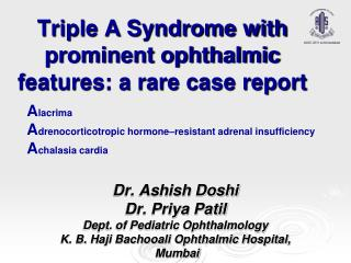 Triple A Syndrome with prominent ophthalmic features: a rare case report