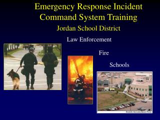 Emergency Response Incident  Command System Training Jordan School District
