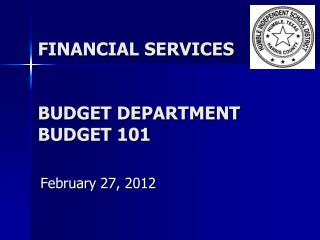 FINANCIAL SERVICES BUDGET DEPARTMENT BUDGET 101
