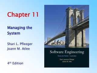 Managing the System  Shari L. Pfleeger Joann M. Atlee   4th Edition     4th Edition