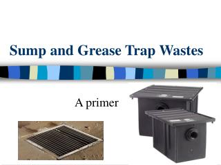 Sump and Grease Trap Wastes