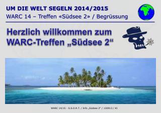 UM DIE WELT SEGELN 2014/2015 WARC 14 – Treffen «Südsee 2» / Begrüssung