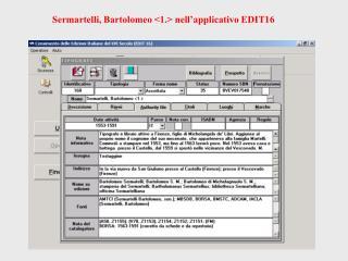 Sermartelli, Bartolomeo <1.> nell'applicativo EDIT16