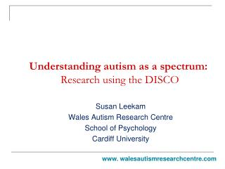 Understanding autism as a spectrum:  Research using the DISCO