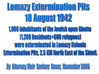 Lomazy Extermination Pits 18 August 1942