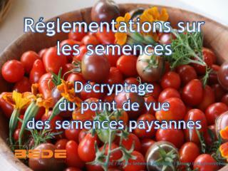 Réglementations sur  les  semences Décryptage  du  point de vue  des semences paysannes