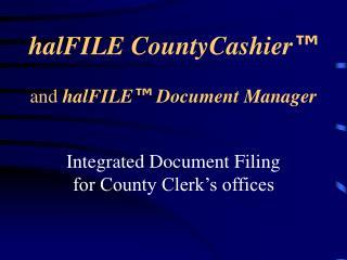 halFILE CountyCashier ™