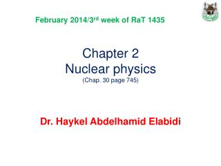 Chapter 2  Nuclear physics (Chap. 30 page 745)