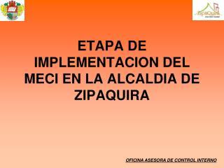 ETAPA DE IMPLEMENTACION DEL MECI EN LA ALCALDIA DE ZIPAQUIRA