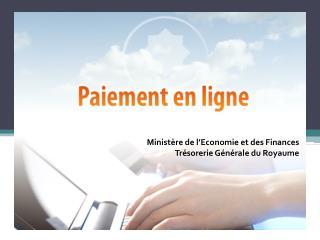 Ministère de l' Economie  et des Finances Trésorerie Générale du Royaume