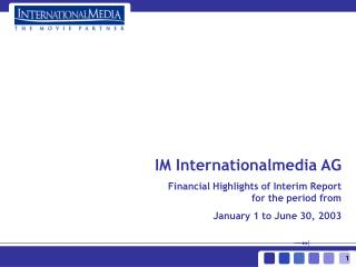 IM Internationalmedia AG  Financial Highlights of Interim Report for the period from