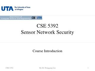 CSE 5392 Sensor Network Security
