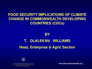 FOOD SECURITY IMPLICATIONS OF CLIMATE CHANGE IN COMMONWEALTH DEVELOPING COUNTRIES (CDCs)