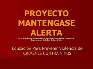 Educacion Para Prevenir Violencia de CRIMENES CONTRA NINOS