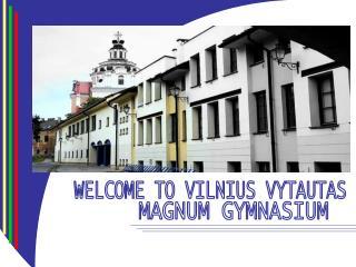 WELCOME TO VILNIUS VYTAUTAS
