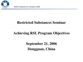 Restricted Substances Seminar Achieving RSL Program Objectives September 21, 2006 Dongguan, China