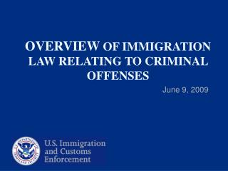 OVERVIEW OF IMMIGRATION LAW RELATING TO CRIMINAL OFFENSES