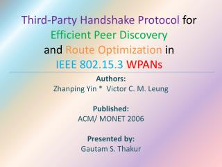 Authors: Zhanping  Yin *  Victor C. M. Leung Published:  ACM/ MONET 2006 Presented by: