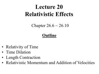 Lecture 20 Relativistic Effects