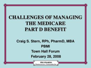CHALLENGES OF MANAGING THE MEDICARE  PART D BENEFIT
