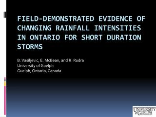 FIELD-DEMONSTRATED EVIDENCE OF CHANGING RAINFALL INTENSITIES IN ONTARIO FOR SHORT DURATION STORMS