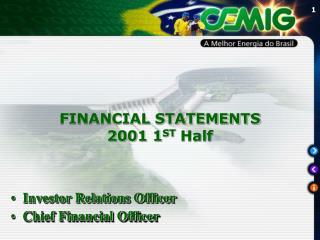 FINANCIAL STATEMENTS 2001 1 ST Half