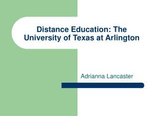 Distance Education: The University of Texas at Arlington
