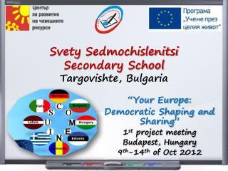 Svety Sedmochislenitsi Secondary School Targovishte , Bulgaria