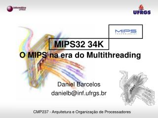 MIPS32 34K O MIPS na era do Multithreading