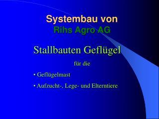 Systembau von Rihs Agro AG