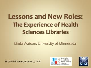 Lessons and New Roles:  T he Experience of Health Sciences Libraries