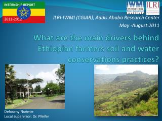 What are the main drivers behind Ethiopian farmers soil and water conservations practices ?