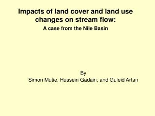 Impacts of land cover and land use changes on stream flow: A case from the Nile Basin