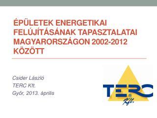 Épületek energetikai felújításának tapasztalatai Magyarországon 2002-2012  között