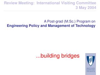 A Post-grad (M.Sc.) Program on Engineering Policy and Management of Technology