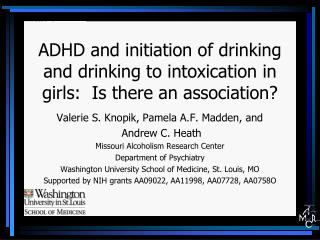 ADHD and initiation of drinking and drinking to intoxication in girls:  Is there an association?